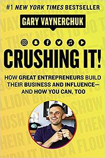 Crushing It by Gary Vee