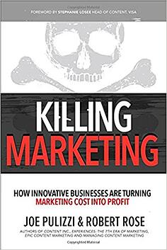 Book cover of Killing Marketing by Joe Pulizzi and Robert Rose