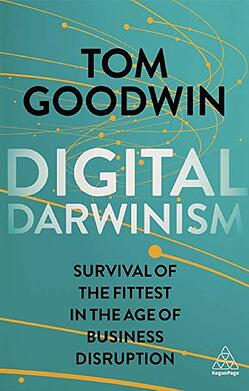 Book cover of Digital Darwinism by Tom Goodwin