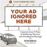 Book Cover for Your Ad Ignored Here by Tom Fishburne