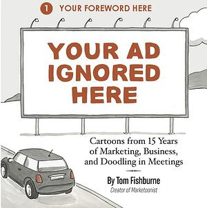 Book cover of Your Ad Ignored Here by Tom Fishburne