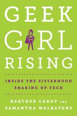 Book cover of Geek Girl Rising by Heather Cabot and Samantha Walvrens