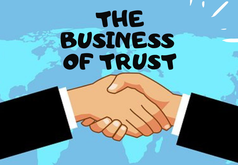 Why We're All in the Business of Trust