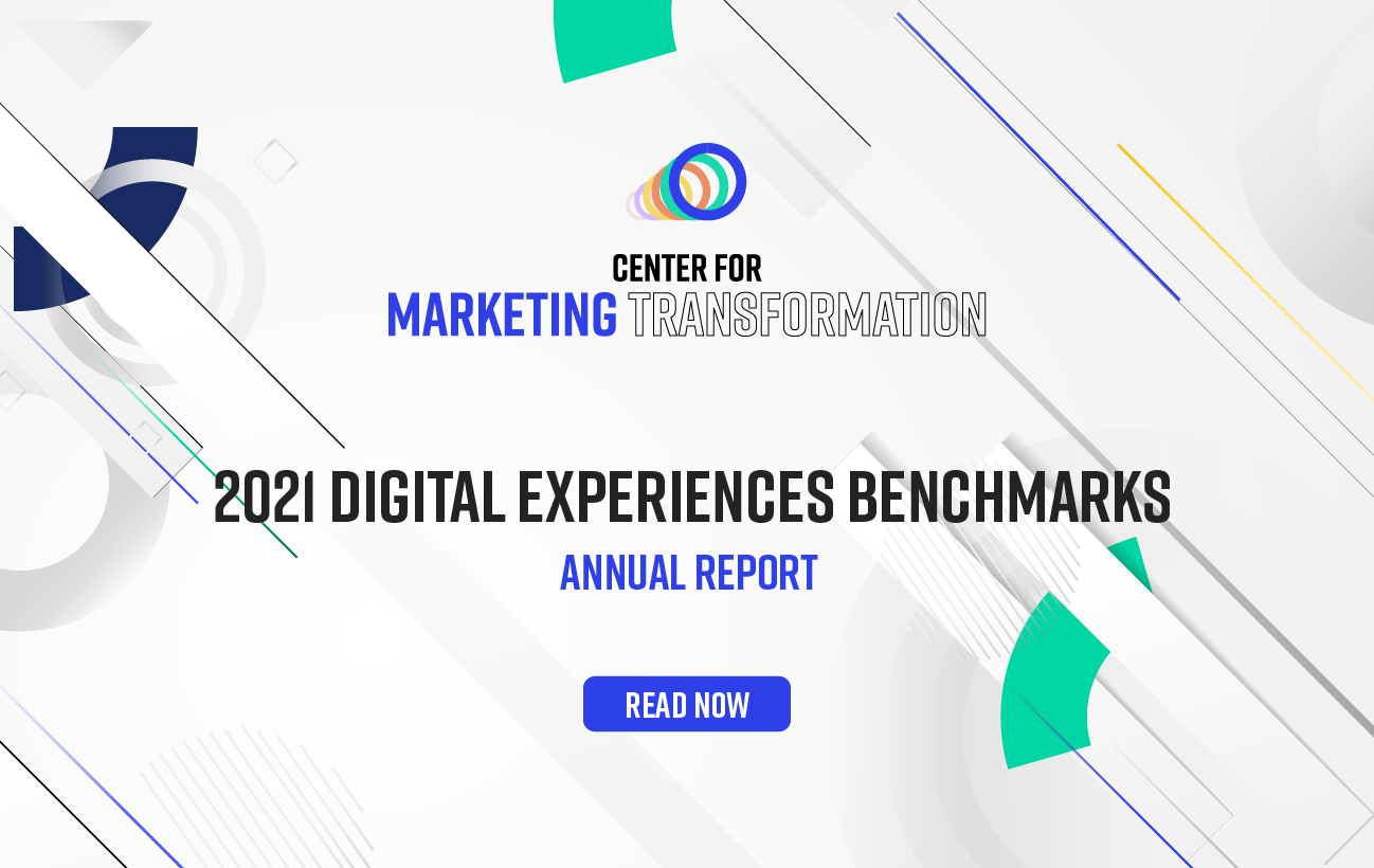 Centre for Marketing Transformation: 2021 Digital Experiences Benchmarks Annual Report