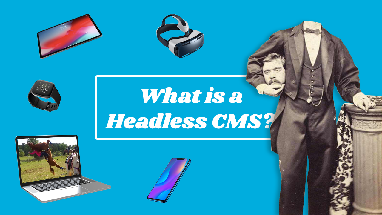 What is a Headless CMS? Explain it Simply Please!