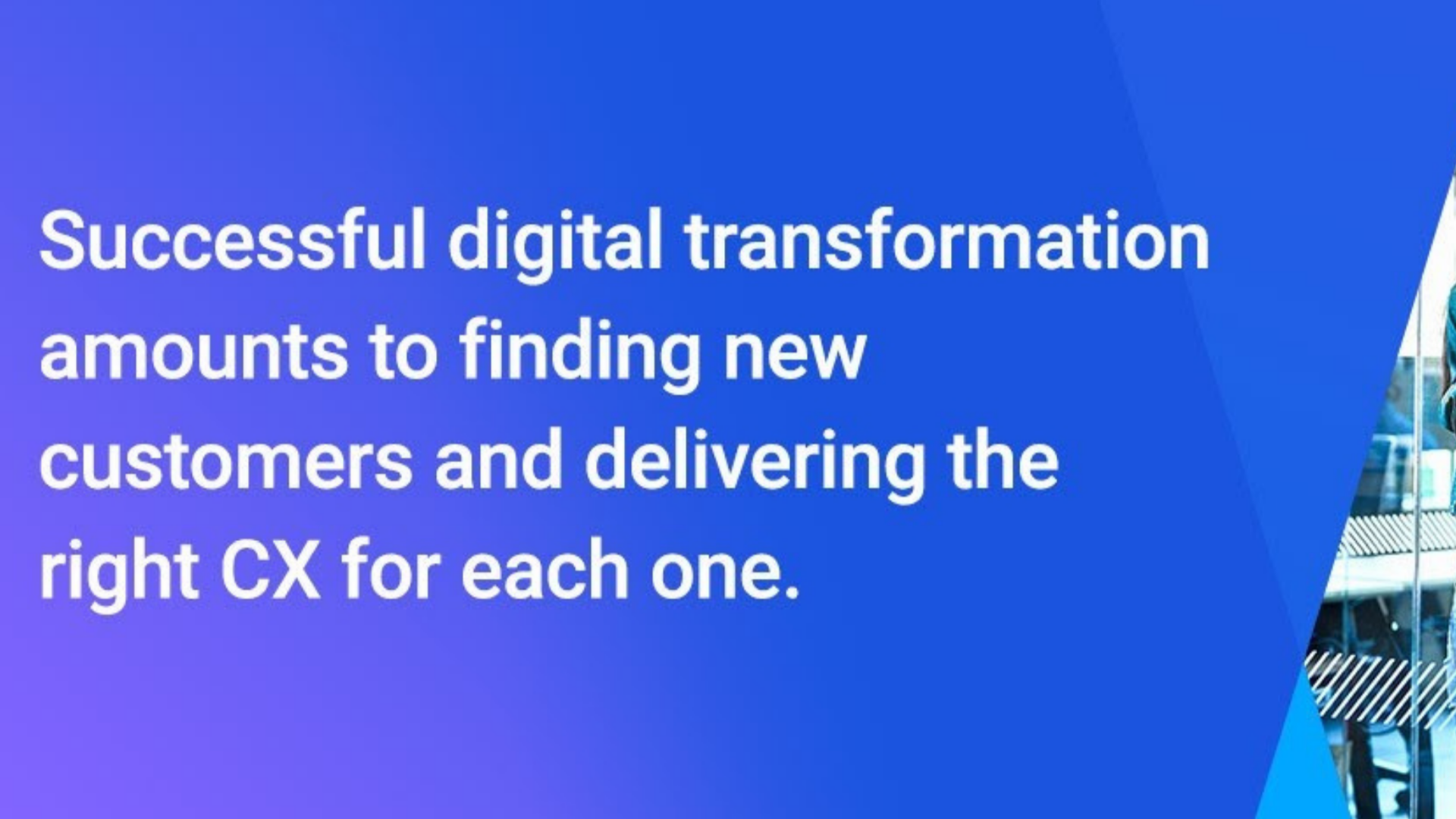 A Data-First, Customer-Driven Approach to Digital Transformation