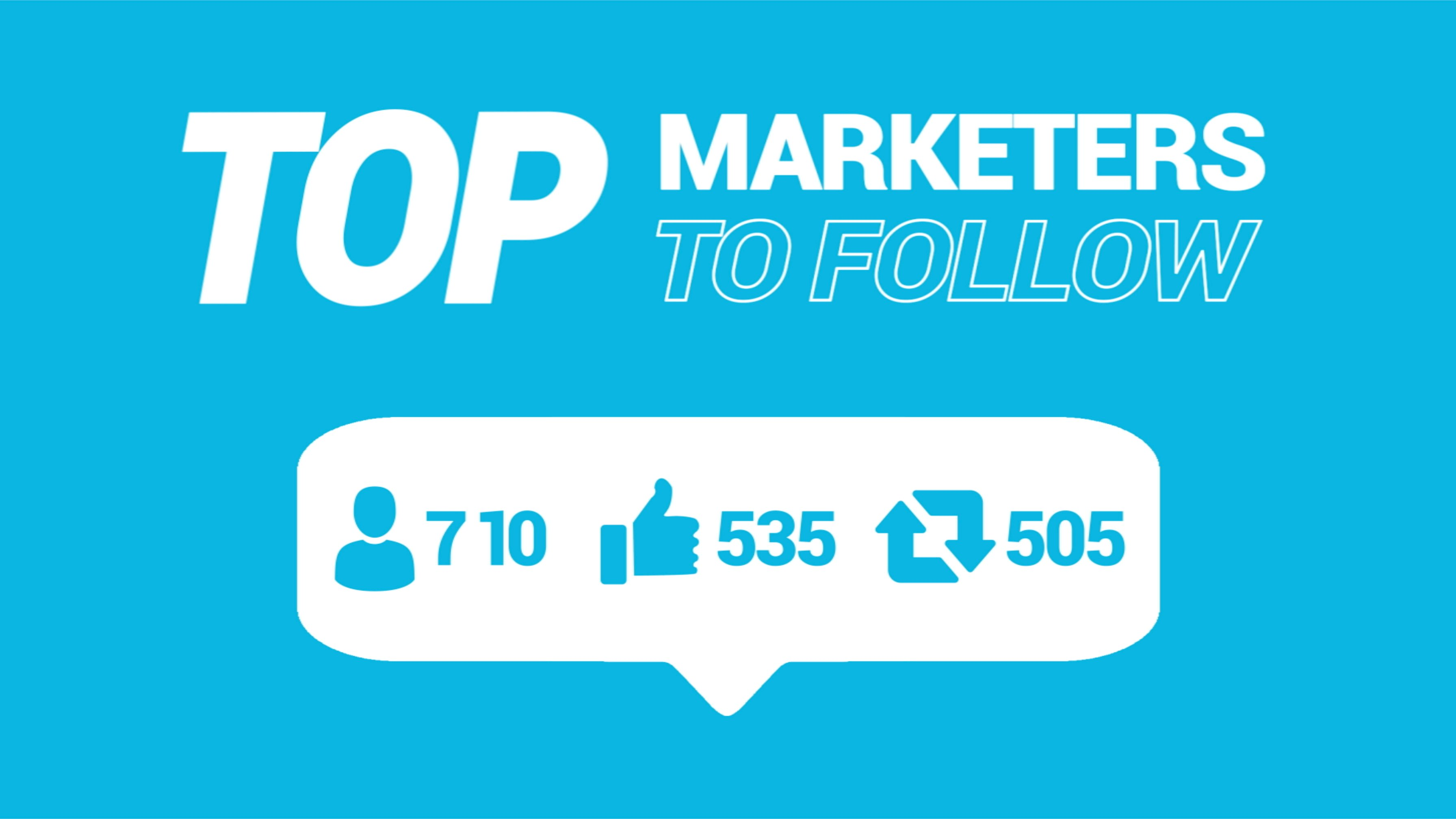 Top Marketers to Follow