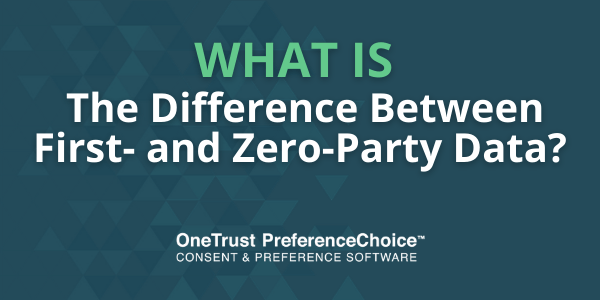 What is the Difference Between First- and Zero-Party Data?
