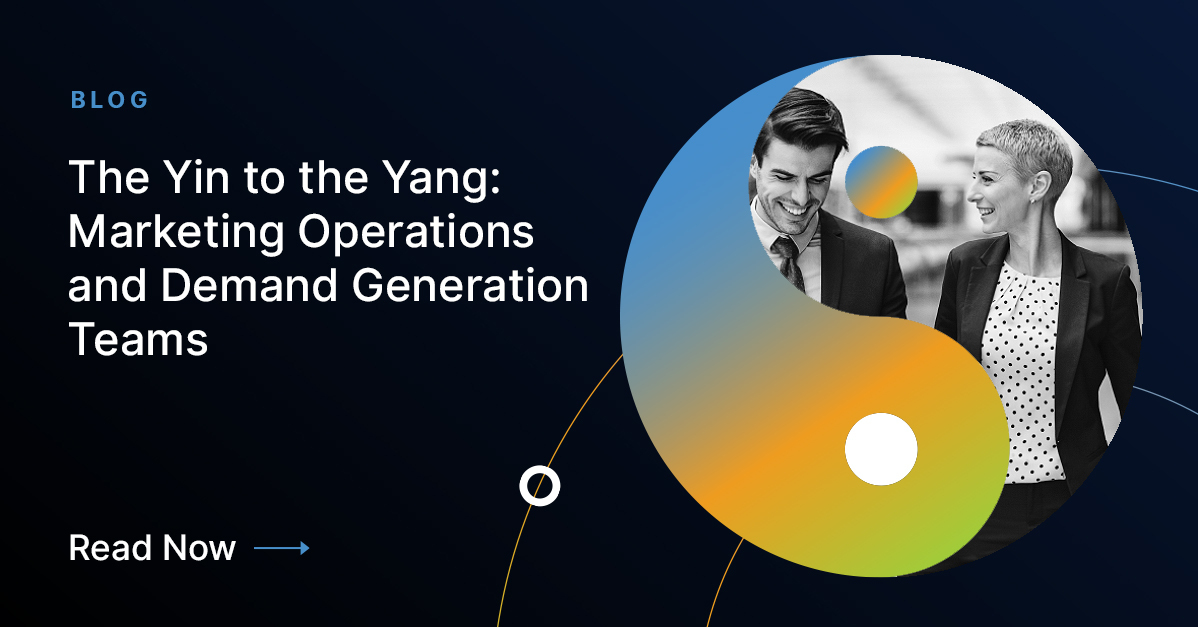 The Yin to the Yang: Marketing Operations and Demand Generation Teams